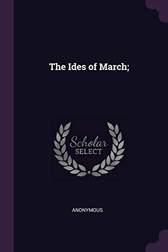 9781377972893: The Ides of March;