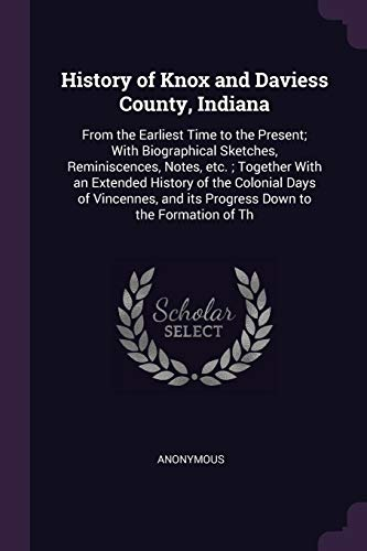 History of Knox and Daviess County, Indiana: Anonymous