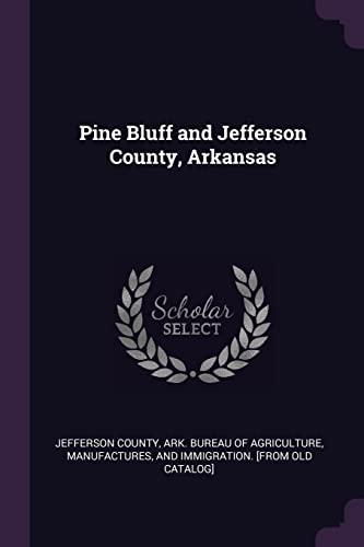 9781377998886: Pine Bluff and Jefferson County, Arkansas