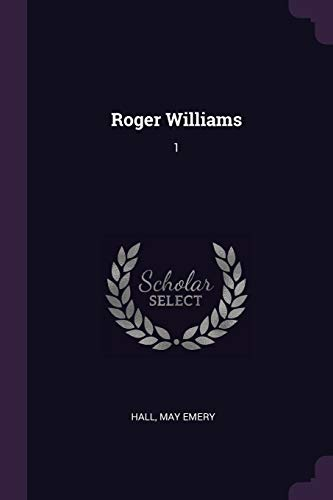 Roger Williams: 1 (Paperback): May Emery Hall
