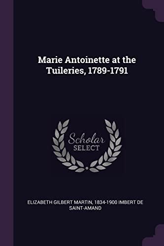 9781378062791: Marie Antoinette at the Tuileries, 1789-1791