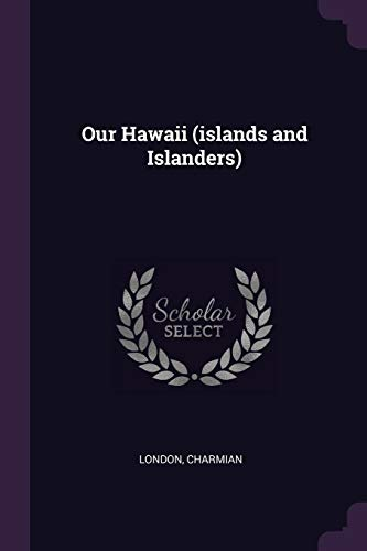 9781378121511: Our Hawaii (islands and Islanders)