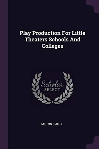 9781378142639: Play Production For Little Theaters Schools And Colleges