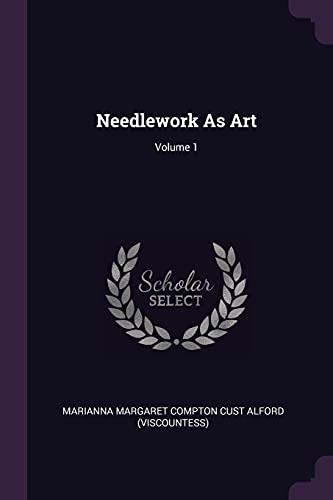 9781378307700: Needlework As Art; Volume 1