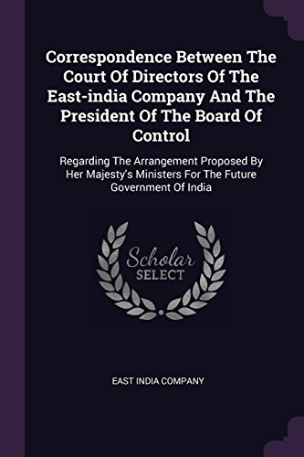 Correspondence Between the Court of Directors of: East India Company