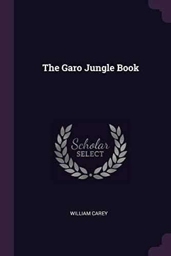 The Garo Jungle Book (Paperback): William Carey