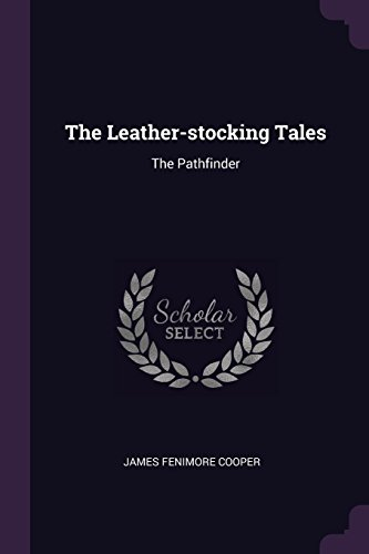 The Leather-Stocking Tales: The Pathfinder (Paperback): James Fenimore Cooper