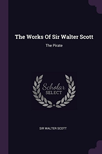 The Works Of Sir Walter Scott: The: Scott, Sir Walter