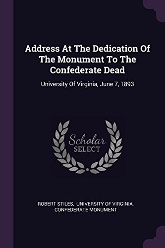 Address At The Dedication Of The Monument: Robert Stiles