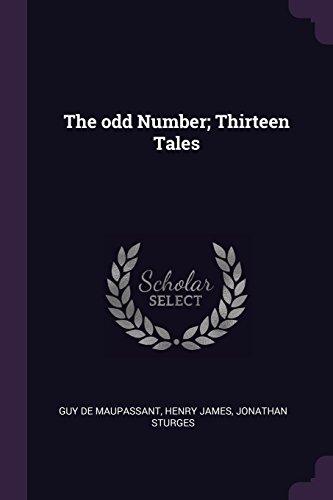 The odd Number; Thirteen Tales: Maupassant, Guy de,