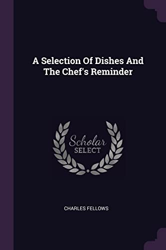 A Selection of Dishes and the Chef's: Charles Fellows