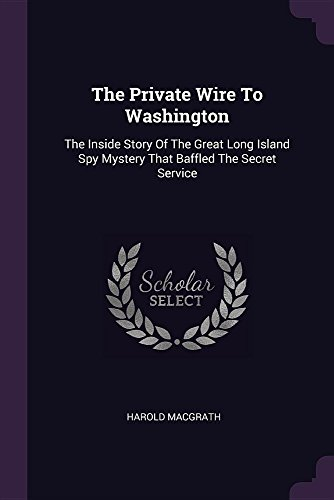 The Private Wire to Washington: The Inside: Harold Macgrath