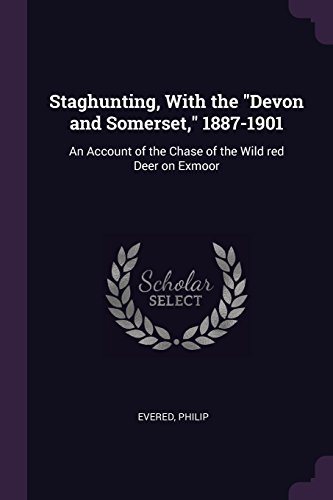 Staghunting, with the Devon and Somerset, 1887-1901: Philip Evered