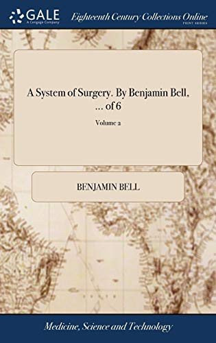 9781379282556: A System of Surgery. by Benjamin Bell, ... of 6; Volume 2