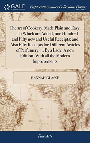 The Art Of Cookery, Made Plain And: Glasse, Hannah