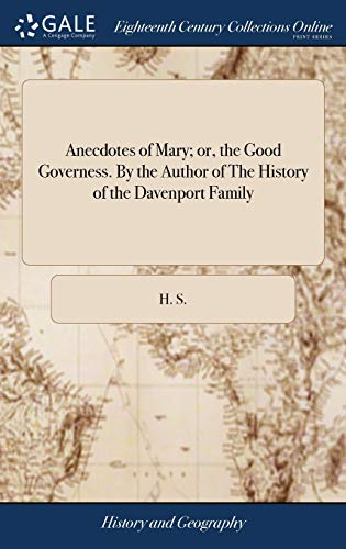 9781379419068: Anecdotes of Mary; Or, the Good Governess. by the Author of the History of the Davenport Family