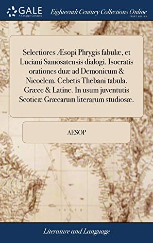 Selectiores and#xef;and#xbf;and#xbd;sopi Phrygis Fabuland#xef;and#xbf;and#xbd;, Et Luciani Samosatensis: Aesop