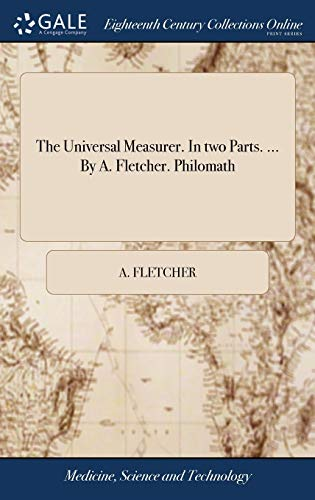 9781379589006: The Universal Measurer. in Two Parts. by A. Fletcher. Philomath