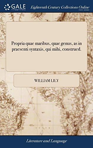9781379612957: Propria Quae Maribus, Quae Genus, as in Praesenti Syntaxis, Qui Mihi, Construed. (Latin Edition)