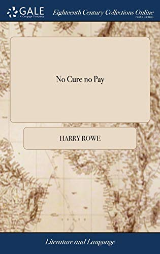 No Cure No Pay: Harry Rowe