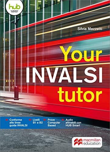 9781380037374: Your INVALSI tutor. Per le Scuole superiori. Con e-book. Con espansione online [Lingua inglese]