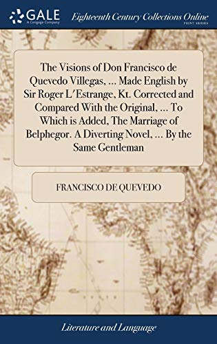 The Visions of Don Francisco de Quevedo: Quevedo, Francisco De