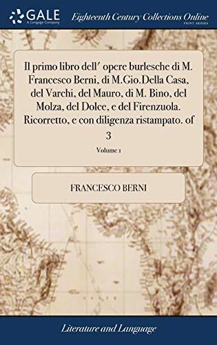 Il Primo Libro Dell' Opere Burlesche Di: Berni, Francesco