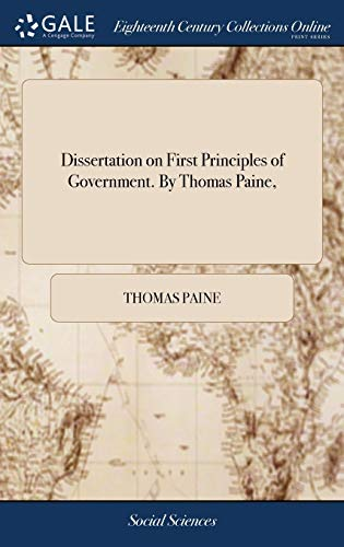 9781385317099: Dissertation on First Principles of Government. by Thomas Paine,