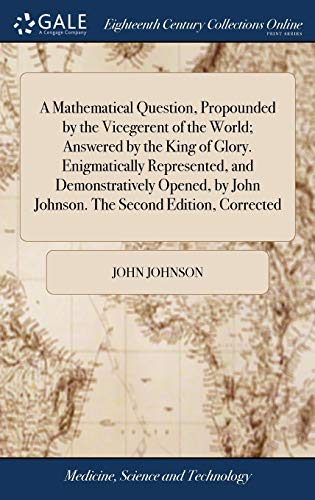 A Mathematical Question, Propounded by the Vicegerent: John Johnson