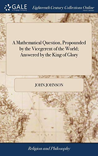 A Mathematical Question, Propounded by the Vicegerent: Johnson, John