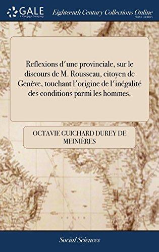 9781385491645: Reflexions d'une provinciale, sur le discours de M. Rousseau, citoyen de Genève, touchant l'origine de l'inégalité des conditions parmi les hommes.