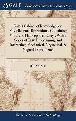 Gale's Cabinet of Knowledge; Or, Miscellaneous Recreations.: Gale, John