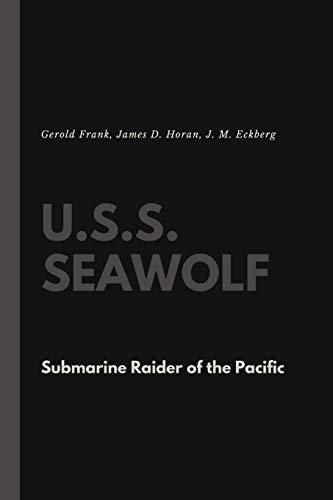 9781387121014: U.S.S. Seawolf: Submarine Raider of the Pacific