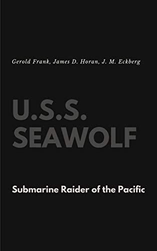 9781387121090: U.S.S. Seawolf: Submarine Raider of the Pacific