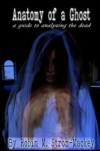 Anatomy of a Ghost: Robin M. Strom-Mackey