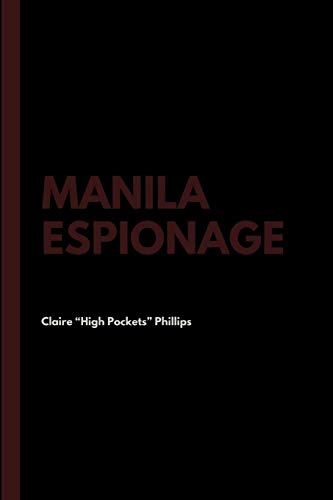 "Manila Espionage (Paperback or Softback): Phillips, Claire ""High"
