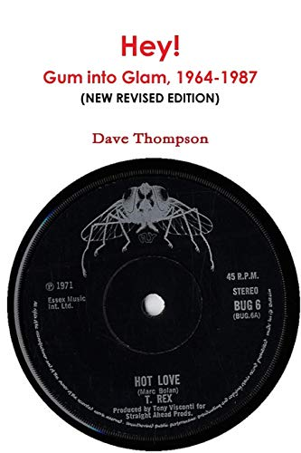 Hey: The Story of Gum Into Glam,: Dave Thompson