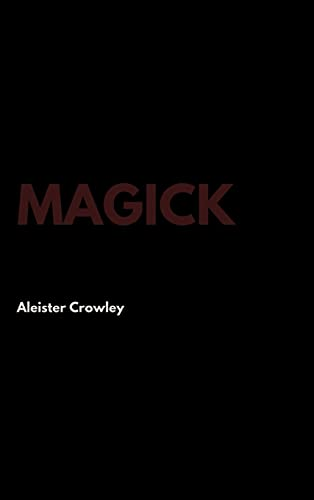 Magick: Aleister Crowley