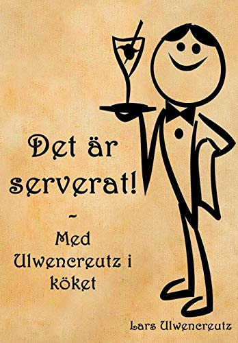 Det AR Serverat!: Lars Ulwencreutz