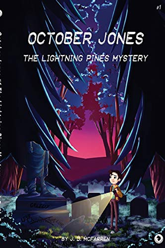 October Jones - The Lightning Pines Mystery: J D McFarren