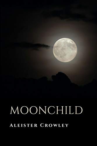 Moonchild: Aleister Crowley