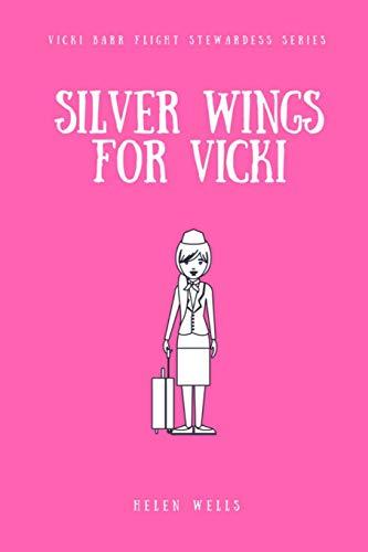 Silver Wings for Vicki: Wells, Helen