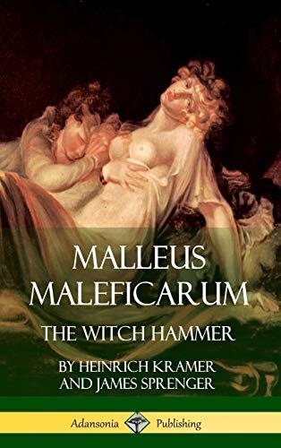 Malleus Maleficarum: The Witch Hammer (Hardcover): Kramer, Heinrich; Sprenger,