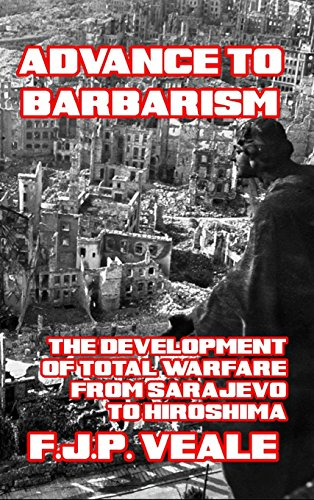 9781389380006: Advance to Barbarism: The Development of Total Warfare from Sarajevo to Hiroshima