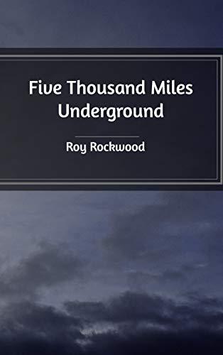 9781389510779: Five Thousand Miles Underground