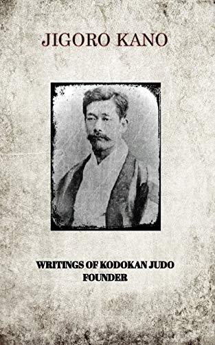 Jigoro Kano, Writings of Kodokan Judo Founder: Kano, Jigoro