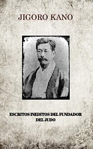 Jigoro Kano, Escritos Ineditos del Fundador del: Kano, Jigoro