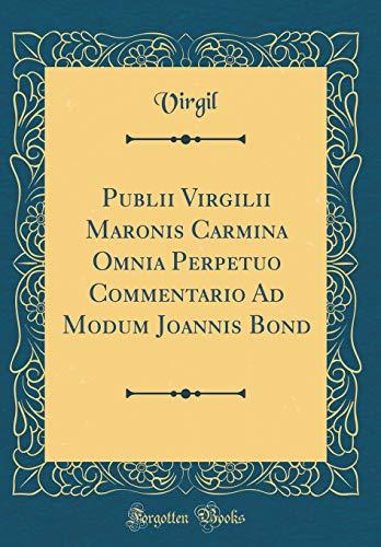 Publii Virgilii Maronis Carmina Omnia Perpetuo Commentario: Virgil Virgil
