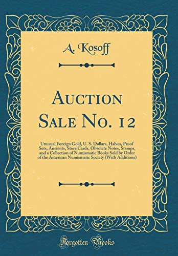 Auction Sale No. 12: Unusual Foreign Gold,: A Kosoff