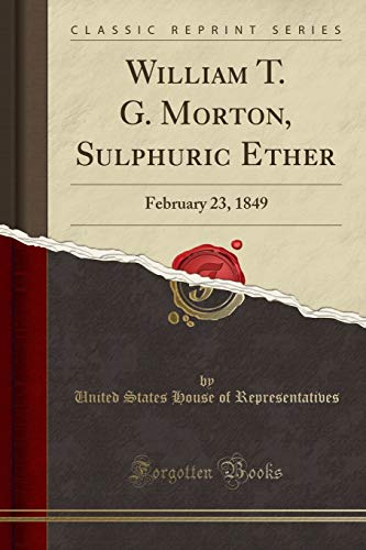 William T. G. Morton, Sulphuric Ether: February: United States House